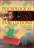 Psychological Testing in Child Custody Evaluations, Drozd, Leslie, 0789029715