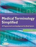 Medical Terminology Simplified, Barbara A. Gylys and Regina M. Masters, 0803639716