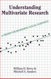 Understanding Multivariate Research, William D. Berry and Mitchell Sanders, 0813399718