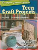 The Hipster Librarian's Guide to Teen Craft Projects, Coleman, Tina and Llanes, Peggie, 083890971X