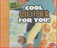 Kid Style: Cool Clothes for You!, Megan Cooley Peterson, 1476539715