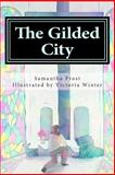 The Gilded City, Samantha Prost, 150028971X