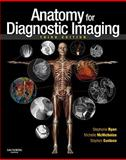 Anatomy for Diagnostic Imaging, Ryan, Stephanie and McNicholas, Michelle, 0702029718