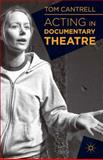 Acting in Documentary Theatre, Cantrell, Tom, 1137019719