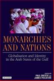 Monarchies and Nations : Globalisation and Identity in the Arab States of the Gulf, , 1850439710