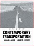 Contemporary Transportation, Wood, Donald F. and Johnson, James C., 0133769712