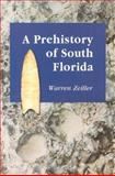 A Prehistory of South Florida, Warren Zeiller, 0786419717