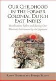 Our Childhood in the Former Colonial Dutch East Indies, Ralph Ockerse and Evelijn Blaney, 1456889710