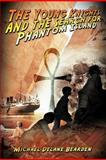 The Young Knights and the Search for Phantom Island, Michael Delane Bearden, 1466929715