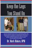 Keep the Legs You Stand On, Mark Hinkes, 1933449713