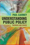Understanding Public Policy : Theories and Issues, Cairney, Paul, 0230229719