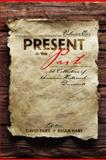 Present in the Past : A Collection of American Historical Documents, Hart, Brian and Duke, David, 0757559719