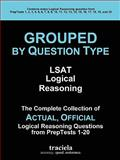GROUPED by Question Type : The Complete Collection of Actual, Official Logical Reasoning Questions from PrepTests 1-20, Traciela Inc., 0984199713