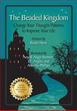 The Beaded Kingdom, Renee Heiss, 0989079716