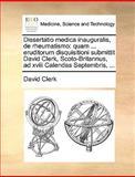 Dissertatio Medica Inauguralis, de Rheumatismo, David Clerk, 1140969714