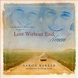 Love Without End, Amen, Aaron Barker, 1558539719