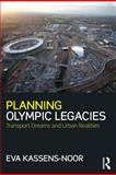 Planning Olympic Legacies : Transport Dreams and Urban Realities, Kassens, Eva, 0415689716