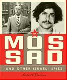 Spies Around the World: the Mossad and Other Israeli Spies, Michael E. Goodman, 0898129710