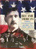 They Became Americans, Loretto Dennis Szucs, 091648971X