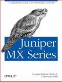 Juniper MX Series, Hanks, Douglas Richard, Jr. and Reynolds, Harry, 1449319718