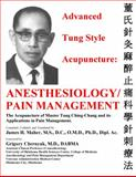 Advanced Tung Style Acupuncture Vol. 5 : Anesthesiology/Pain Management, Maher, James, Sr., 098271971X