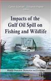 Impacts of the Gulf Oil Spill on Fishing and Wildlife, Scarnati, Carlos and Popeo, Eduardo, 1614709718