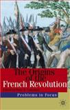 The Origins of the French Revolution, Campbell, Peter R., 0333949714