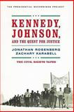 Kennedy, Johnson, and the Quest for Justice, Jonathan Rosenberg and Zachary Karabell, 0393349713