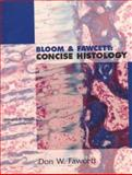 Bloom and Fawcett : Concise Histology, Fawcett, Don W. and Jensh, Ronald P., 0412079712