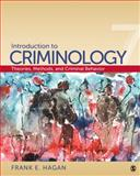Introduction to Criminology : Theories, Methods, and Criminal Behavior, Hagan, Frank E., 1412979714
