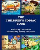 The Children's Zodiac Book, Caren Dunn, 1499349718