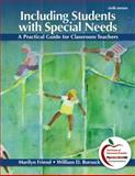 Including Students with Special Needs : A Practical Guide for Classroom Teachers, Friend, Marilyn and Bursuck, William D., 0132179725