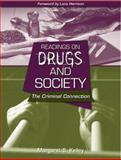 Readings on Drugs and Society : The Criminal Connection, Kelley, Margaret S., 0205439721