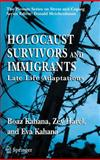 Holocaust Survivors and Immigrants : Late Life Adaptations, Kahana, Boaz and Harel, O. Z., 0387229728