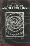 A Dictionary of Irish Archaeology, Laurence Flanagan, 0389209724