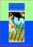 Molecular Biology Problem Solver : A Laboratory Guide, Gerstein, Alan S., 0471379727