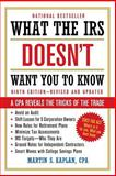 What the IRS Doesn't Want You to Know, Martin S. Kaplan, 0471449725