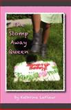 The Stomp Away Queen, Kathrine LaFleur, 0982909721