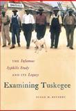 Examining Tuskegee, Susan M. Reverby, 146960972X