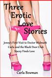 Three Erotic Love Stories, Carla Bowman, 1500359726
