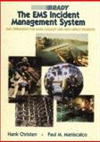 The EMS Incident Management System : Operations for Mass Casualty and High Impact Incidents, Christen, Hank T. and Maniscalco, Paul M., 0893039721