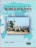 Student Atlas of World Politics, Allen, John L., 0073379727