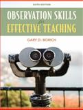 Observation Skills for Effective Teaching, Borich, Gary D., 0137039727