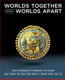 Worlds Together, Worlds Apart : A History of the World: from the Beginnings of Humankind to the Present, Tignor, Robert and Adelman, Jeremy, 0393149722
