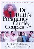 Dr. Ruth's Pregnancy Guide for Couples, Ruth K. Westheimer and Amos Grunebaum, 041591972X