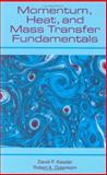 Momentum, Heat and Mass Transfer Fundamentals 9780824719722