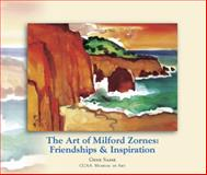 The Art of Milford Zornes : Friendships and Inspiration, Brian Dale Bywater, 0984279725