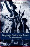 Language, Nation and Power : An Introduction, Millar, Robert McColl, 1403939721