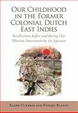 Our Childhood in the Former Colonial Dutch East Indies, Ralph Ockerse and Evelijn Blaney, 1456889729