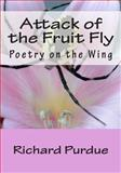 Attack of the Fruit Fly, Richard Purdue, 1481229729